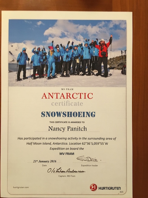 I got a certificate for snowshoeing in Antarctica.